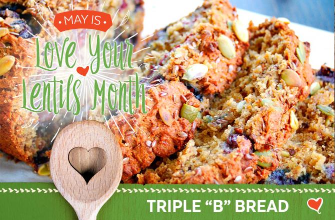 "Love Your Lentils Month – New Triple ""B"" Bread Recipe"